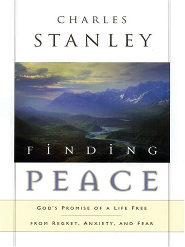 9781594151248: Finding Peace: God's Promise of a Life Free from Regret, Anxiety, And Fear (Walker Large Print Books)