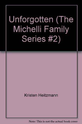 9781594151262: Unforgotten (The Michelli Family Series #2)