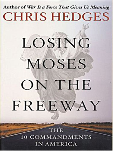9781594151392: Losing Moses on the Freeway: The 10 Commandments in America (Christian Softcover Originals)