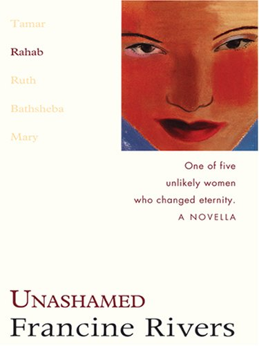 9781594151415: Unashamed: Rahab (The Lineage of Grace Series #2)