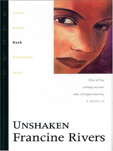 9781594151422: Unshaken: Ruth (The Lineage of Grace Series #3)