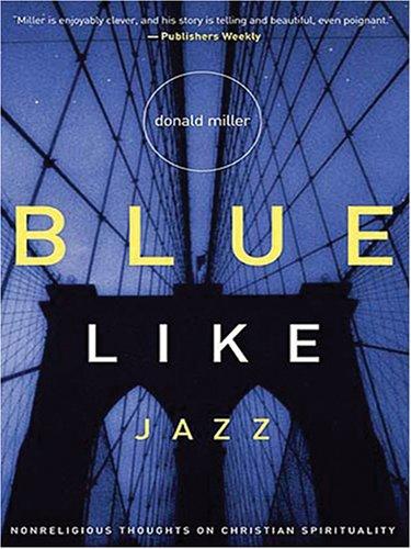 9781594151545: Blue Like Jazz: Nonreligious Thoughts on Christian Spirituality (Christian Softcover Originals)
