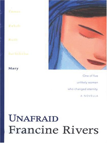 9781594151613: Unafraid: Mary (The Lineage of Grace Series #5)