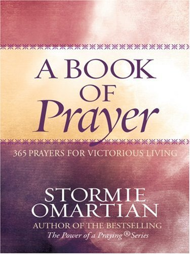 9781594151699: A Book of Prayer: 365 Prayers for Victorious Living (Christian Softcover Originals)