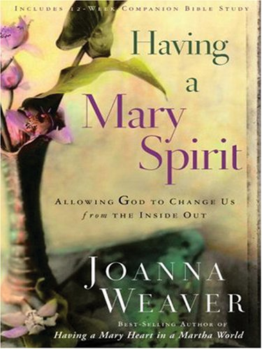 9781594151767: Having a Mary Spirit: Allowing God to Change Us from the Inside Out (Walker Large Print Books)