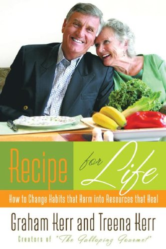 9781594151859: Recipe for Life: How to Change Habits That Harm into Resources That Heal (Walker Large Print Books)