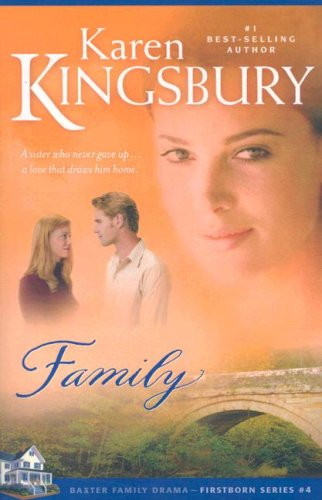 Family (Firstborn Series-Baxter 2, Book 4): Kingsbury, Karen