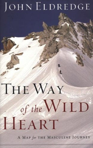The Way of the Wild Heart (Christian Softcover Originals): Eldredge, John