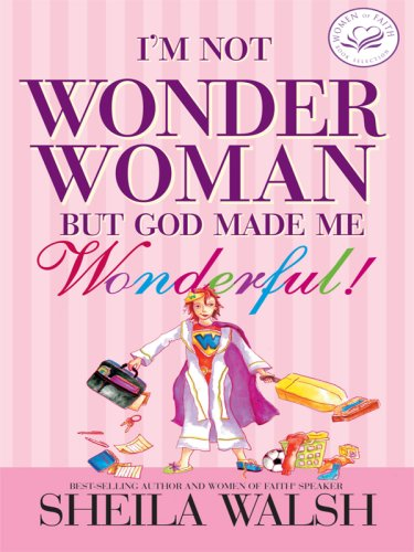 9781594152030: I'm Not Wonder Woman but God Made Me Wonderful! (Christian Softcover Originals)