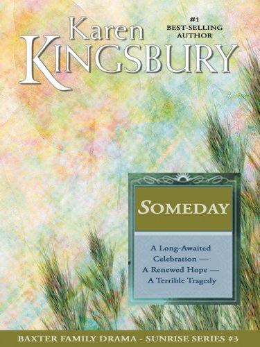 9781594152061: Someday (Sunrise Series-Baxter 3, Book 3)