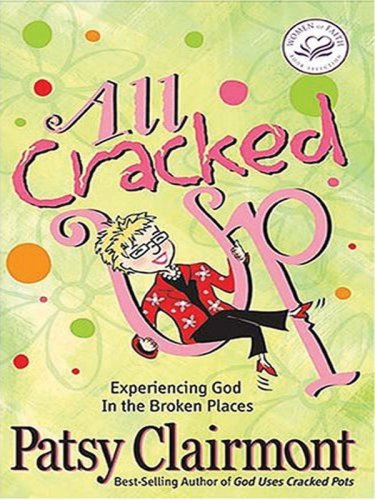 9781594152269: All Cracked Up: Experiencing God in the Broken Places (Christian Softcover Originals)