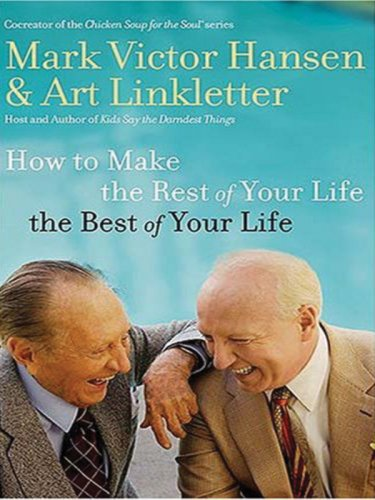 9781594152337: How to Make the Rest of Your Life the Best of Your Life (Christian Softcover Originals)