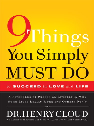 9781594152344: 9 Things You Simply Must Do to Succeed in Love and Life: A Psychologist Probes the Mystery of Why Some Lives Really Work and Others Don't (Christian Softcover Originals)