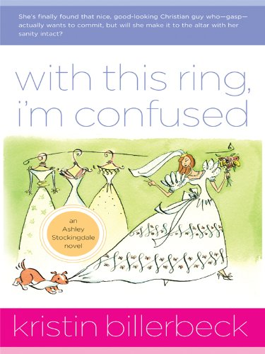 With This Ring, I'm Confused: An Ashley Stockingdale Novel (Christian Large Print Originals): ...