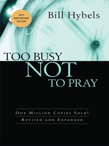 9781594152474: Too Busy Not to Pray: Slowing Down to Be With God