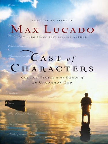 9781594152948: Cast of Characters: Common People in the Hands of an Uncommon God