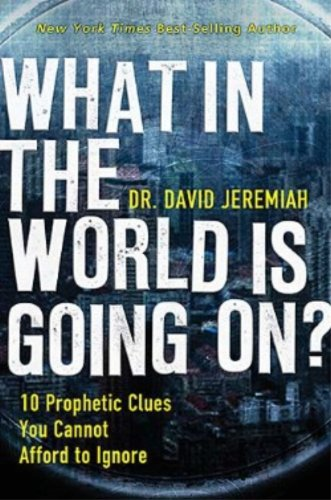9781594153341: What in the World Is Going On?: 10 Prophetic Clues You Cannot Afford to Ignore