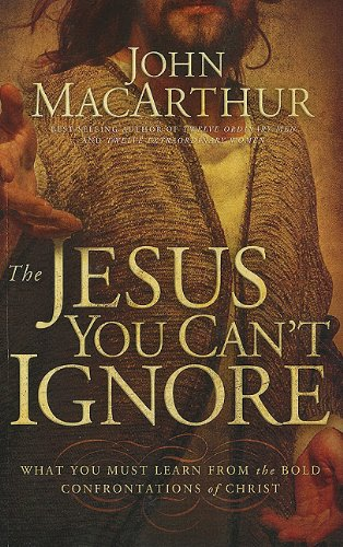9781594153365: The Jesus You Can't Ignore: What You Must Learn from the Bold Confrontations of Christ