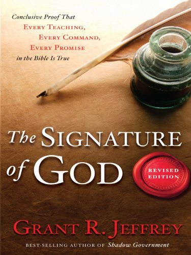 9781594153389: The Signature of God, Revised Edition: Conclusive Proof that Every Teaching, Every Command, Every Promise in the Bible Is True