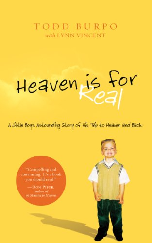 9781594153556: Heaven is For Real: A Little Boy's Astounding Story of His Trip to Heaven and Back (Christian Large Print Originals)