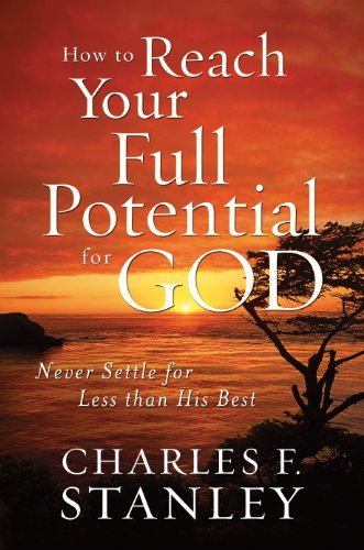 9781594153570: How to Reach Your Full Potential For God: Never Settle for Less than His Best (Christian Large Print Originals)