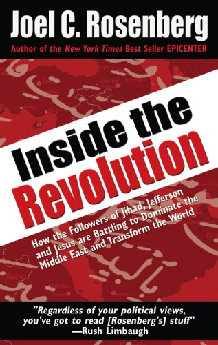 9781594153679: Inside the Revolution: How the Followers of Jihad, Jefferson, and Jesus are Battling to Dominate the Middle East and Transform the World