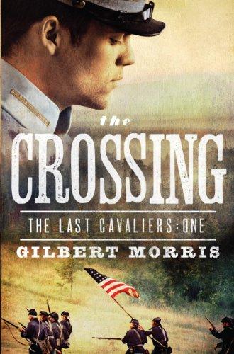 9781594153761: The Crossing (Last Cavaliers, Book 1) (The Last Cavaliers Series)