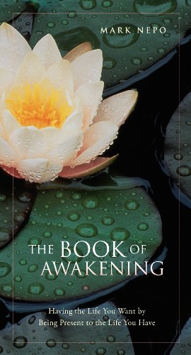 9781594153808: The Book of Awakening: Having the Life You Want by Being Present in the Life You Have (Thorndike Inspirational)