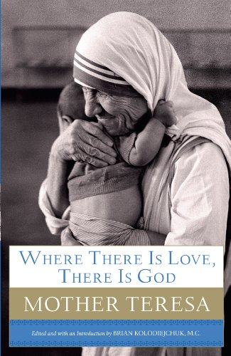 9781594153983: Where There Is Love, There Is God: A Path to Closer Union with God and Greater Love for Others (Christian Large Print Originals)