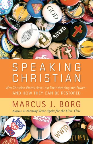 9781594154126: Speaking Christian: Why Christian Words Have Lost Their Meaning and Power--And How They Can Be Restored