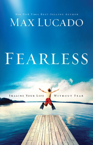 Fearless: Imagine Your Life Without Fear (Thorndike Inspirational): Max Lucado