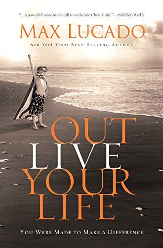 9781594154164: Outlive Your Life: You Were Made to Make a Difference