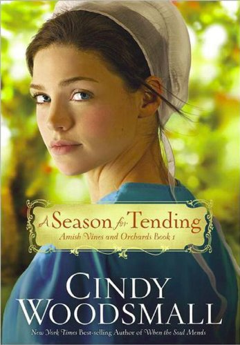 9781594154270: A Season For Tending (The Amish Vines and Orchards)