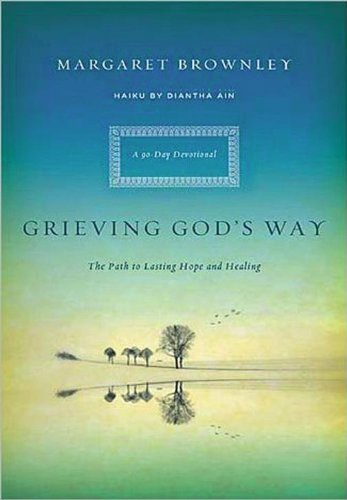 9781594154379: Grieving God's Way: The Path to Lasting Hope and Healing
