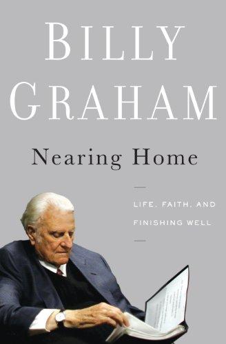 9781594154461: Nearing Home: Life, Faith, and Finishing Well (Thorndike Inspirational)