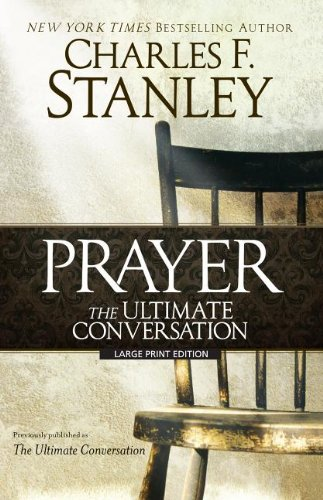 Prayer the Ultimate Conversation: Stanley, Charles F.