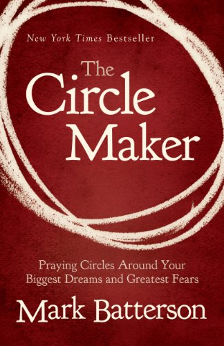 9781594154515: The Circle Maker: Praying Circles Around Your Biggest Dreams and Greatest Fears (Christian Large Print Originals)