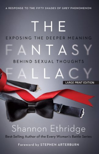 The Fantasy Fallacy: Exposing the Deeper Meaning Behind Sexual Thoughts (9781594154584) by Ethridge, Shannon
