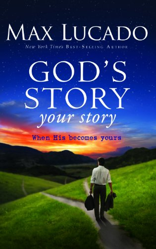 God's Story, Your Story: When His Becomes Yours (Christian Large Print Originals): Lucado, Max