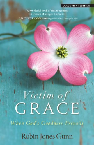 9781594154782: Victim of Grace: When God's Goodness Prevails