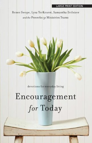 Encouragement for Today: Devotions for Everyday Living: Swope, Renee; TerKeurst, Lysa; Evilsizer, ...