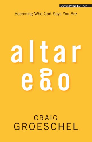 9781594154935: Altar Ego: Becoming Who God Says You Are (Christian Large Print Originals)