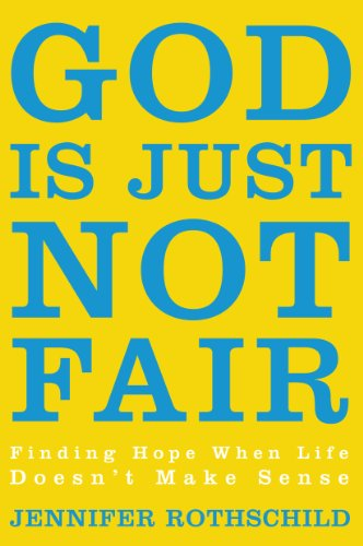 9781594154942: God Is Just Not Fair: Finding Real Hope When Life Doesn't Make Sense