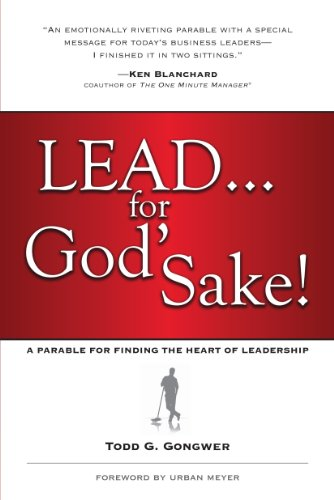 9781594154997: Lead...For God's Sake!: A Parable for Finding the Heart of Leadership