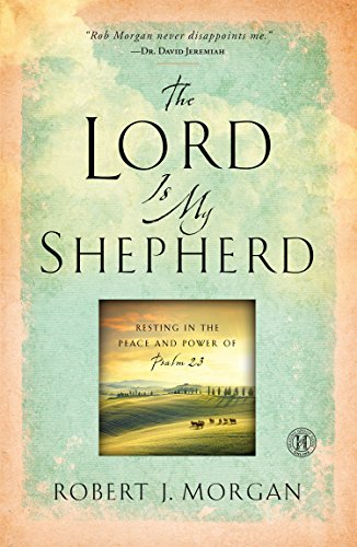 9781594155109: The Lord is My Shepherd: Resting in the Peace and Power of Psalm 23