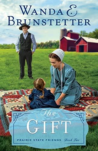 9781594155444: The Gift (Prairie State Friends)