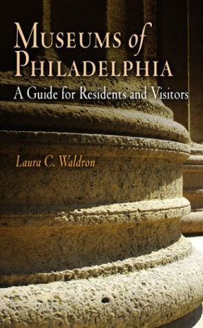 9781594160073: Museums of Philadelphia: A Guide for Residents and Visitors (Westholme Museum Guides)