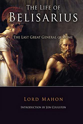 The Life Of Belisarius: Mahon, Lord