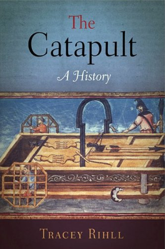 9781594160356: The Catapult: A History