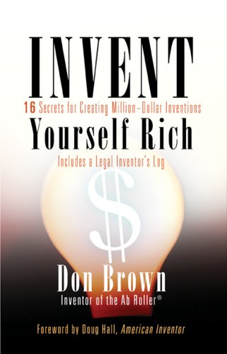 9781594160509: Invent Yourself Rich: 16 Secrets for Creating Million-Dollar Inventions